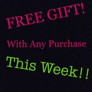 FREE GIFT WITH PURCHASE This Week Only!